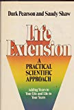 Life Extension: A Practical Scientific Approach Adding Years to Your Life and Life to Your Years