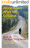 Alone Again -After the Collapse: Book 25 The Right Thing Series