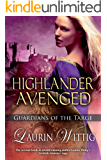 Highlander Avenged (Guardians of the Targe Book 2)