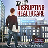 Before Disrupting Healthcare