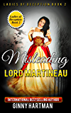 Misleading Lord Martineau (Ladies of Deception Book 2)