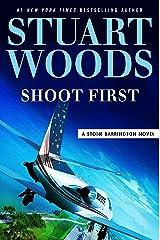 Shoot First (A Stone Barrington Novel Book 45) Kindle Edition