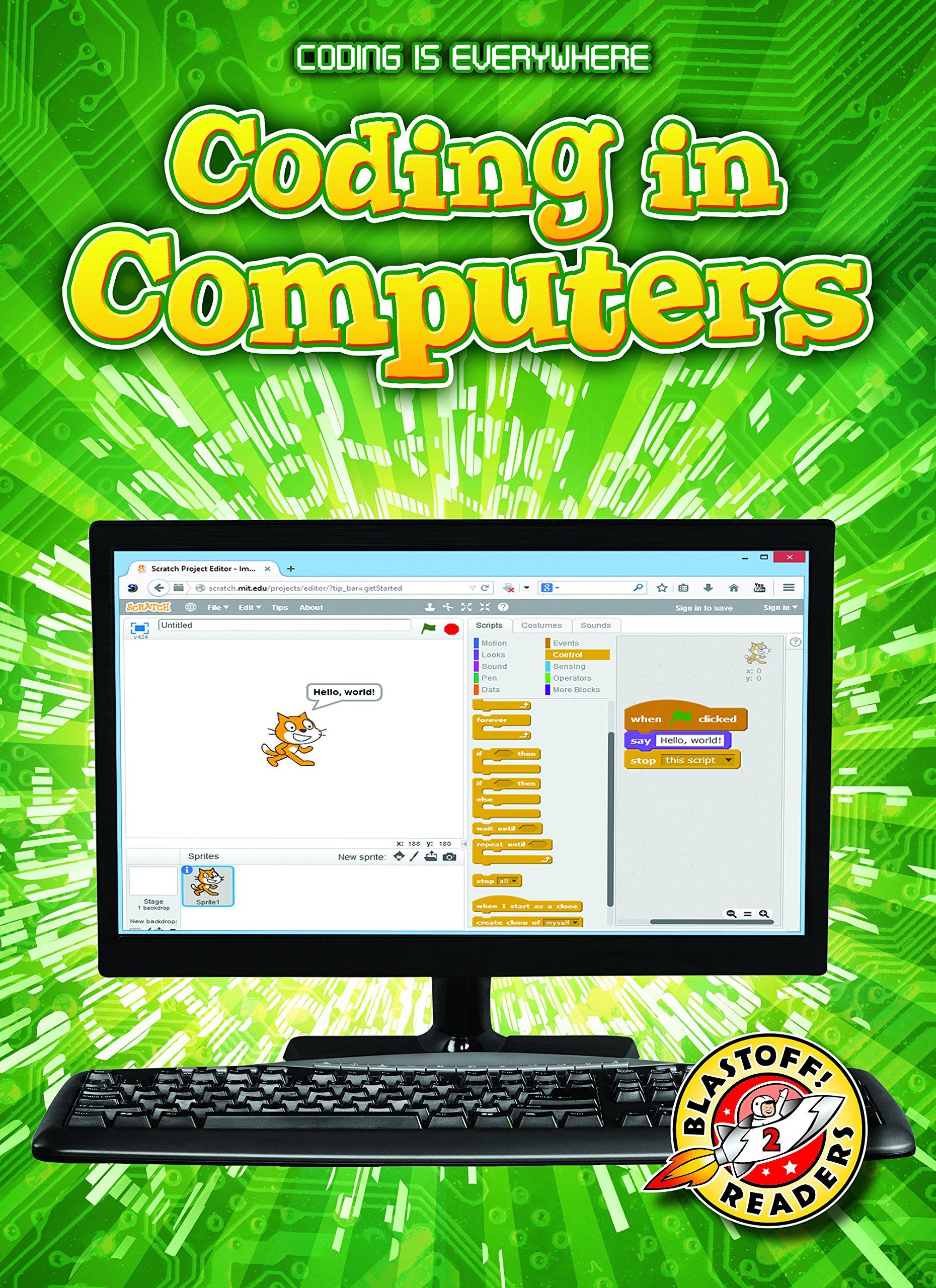 Coding in Computers (Coding Is Everywhere: Blastoff! Readers, Level 2) by Blastoff! Readers