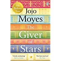 The Giver of Stars: The spellbinding love story from the author of the global phenomenon Me Before You