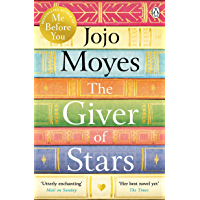 The Giver of Stars: Fall in love with the enchanting Sunday Times bestseller from the author of Me Before You (English Edition)