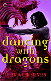 Dancing with Dragons (Never Deal with Dragons Book 2)