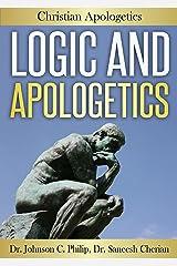 Logic And Apologetics (Integrated Apologetics) Kindle Edition