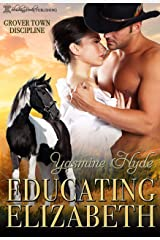 Educating Elizabeth: A Mail Order Bride Romance (Grover Town Discipline Book 4) Kindle Edition
