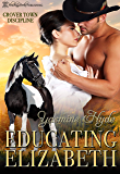 Educating Elizabeth: A Mail Order Bride Romance (Grover Town Discipline Book 4)