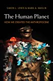 The Human Planet: How We Created the Anthropocene