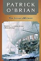 The Ionian Mission (Vol. Book 8)  (Aubrey/Maturin Novels) Kindle Edition