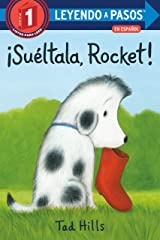 ¡Suéltala, Rocket! (Drop It, Rocket! Spanish Edition) (LEYENDO A PASOS (Step into Reading)) Kindle Edition