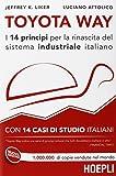 Toyota Way. I 14 principi per la rinascita del sistema industriale italiano. Con 14 casi di studio italiani