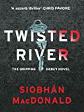 Twisted River: A gripping and unmissable psychological thriller