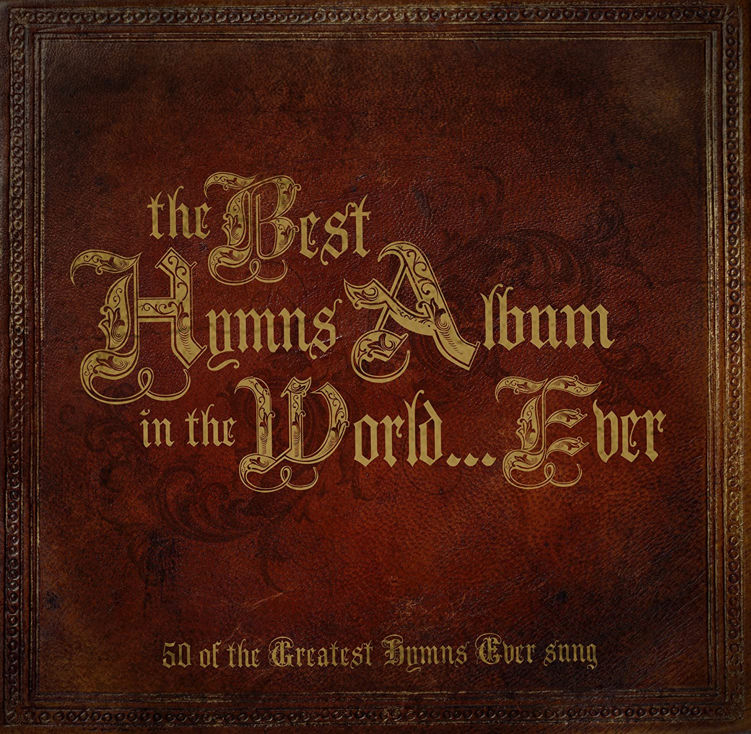 The Best Hymns Album In The World...Ever: Amazon.co.uk: Music