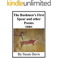 The Bushmen's first spear and other poems from South Africa