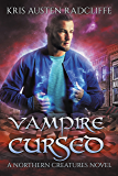 Vampire Cursed (Northern Creatures Book 2)