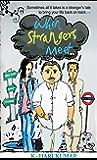 When Strangers Meet…