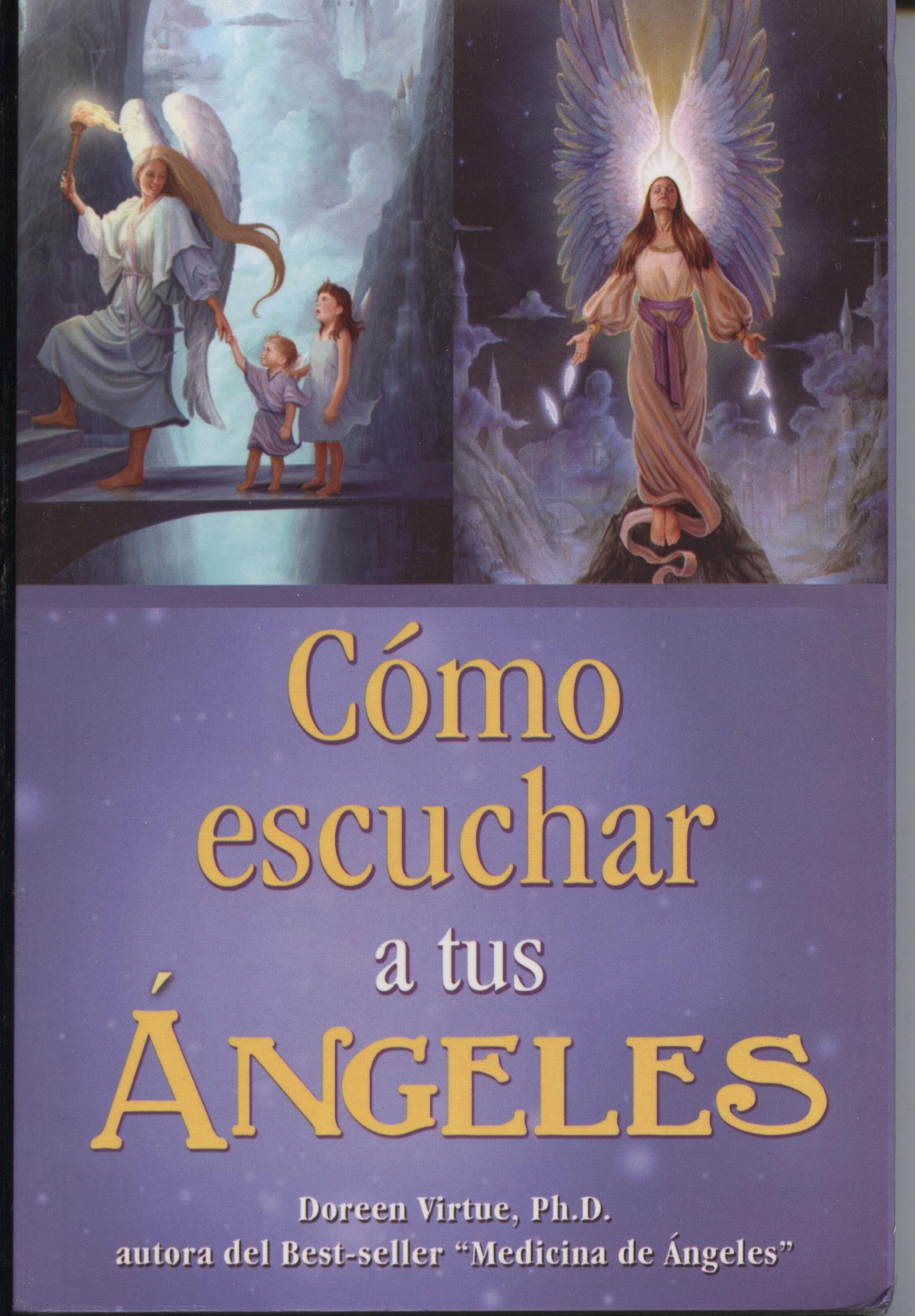 Como Escuchar a Tus Angeles: Amazon.es: Dr Doreen Virtue: Libros