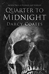 Quarter to Midnight: Fifteen Tales of Horror and Suspense Kindle Edition