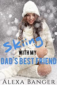 Skiing With My Dad's Best Friend (First Time Older Man Younger Woman Pregnancy Romance)