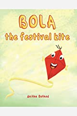 Bola the festival kite: A book about Sankranti/Pongal/Lohri/Uttarayan/Kite festival Kindle Edition