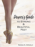 Dancer's Guide to Strong & Beautiful Feet