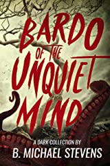 Bardo of the Unquiet Mind: A Dark Collection Kindle Edition