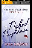 Dear Naked Neighbour (The Dinner Club Book 1)