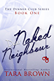 Dear Naked Neighbour (The Dinner Club Book 1)