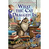 What the Cat Dragged In (Cat in the Stacks Mystery)