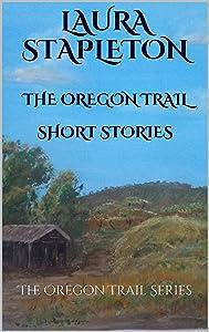 The Oregon Trail Series Short Stories