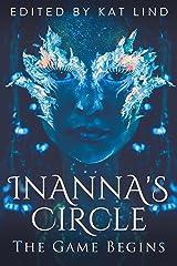 Inanna's Circle: The Game Begins (Inanna's Circle Game Book 1) Kindle Edition