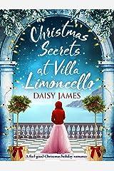 Christmas Secrets at Villa Limoncello: A feel-good Christmas holiday romance (Tuscan Dreams Book 3) Kindle Edition