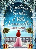 Christmas Secrets at Villa Limoncello: A feel-good Christmas holiday romance (Tuscan Dreams Book 3)