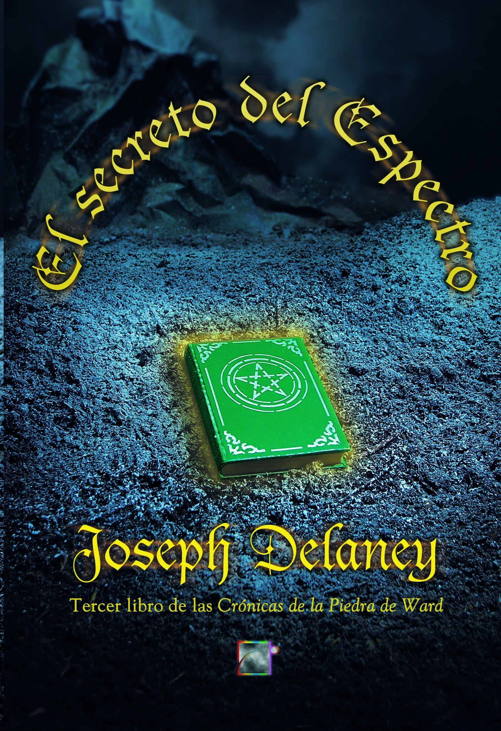 El secreto del espectro (Junior - Juvenil (roca)): Amazon.es: Joseph Delaney, Roser Berdagué Costa: Libros