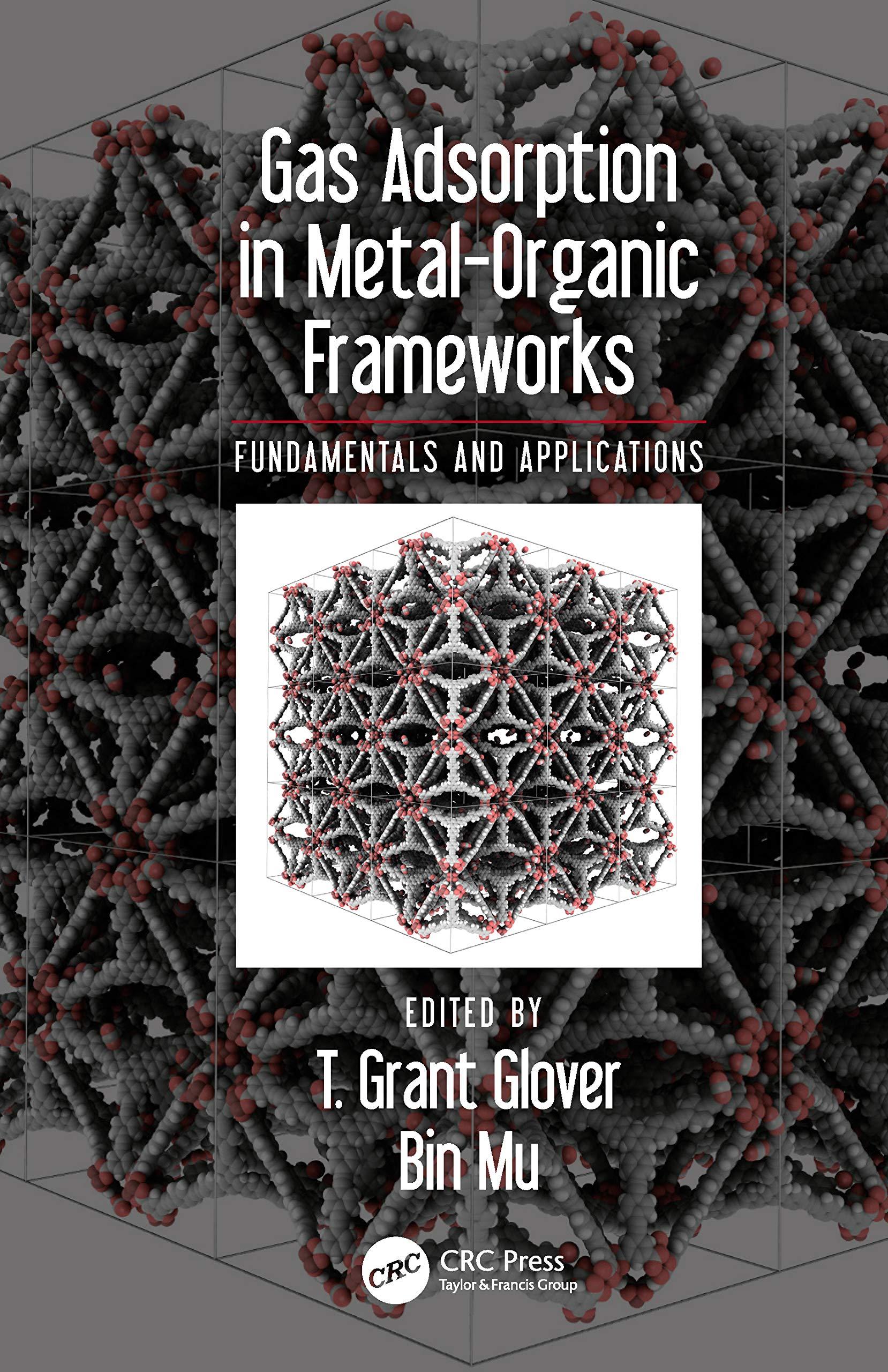 Gas Adsorption In Metal Organic Frameworks Fundamentals And Applications Glover T Grant Mu Bin Ebook Amazon Com