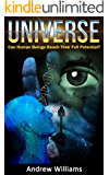 Universe: Can Human Beings Reach Their Full Potential? (English Edition)