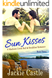 Sun Kisses: A Small-town Second-chance at Romance (Madison Creek Bed & Breakfast Book 3)