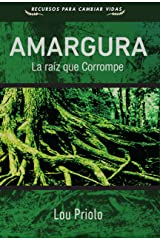 Amargura: La raíz que corrompe (Recursos para cambiar vidas) (Spanish Edition) Kindle Edition