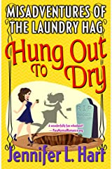 The Misadventures of the Laundry Hag: Hung Out to Dry: A fun amateur sleuth murder mystery! (Laundry Hag Series Book 4) Kindle Edition