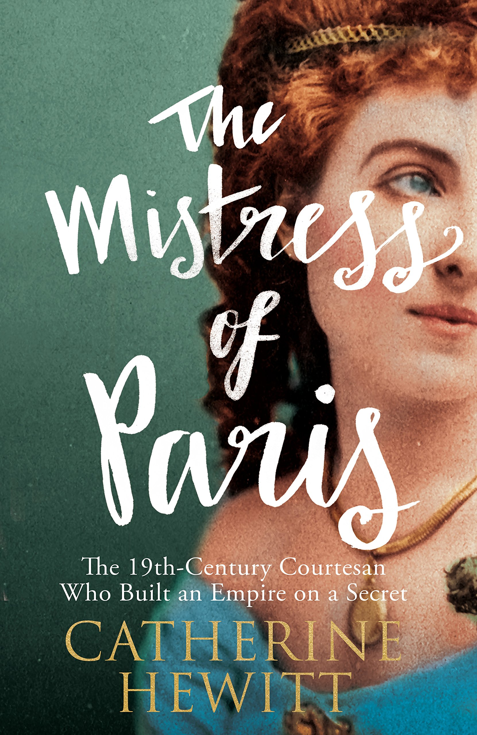Image result for The Mistress of Paris: The 19th century courtesan who built an empire on a secret