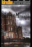 Avenida Murkinesse 666: A escuridão tem endereço