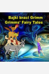Bajki braci Grimm. Grimms' Fairy Tales. Bilingual book in Polish and English: Dual Language Illustrated Book for Children (Polish Edition) Kindle Edition