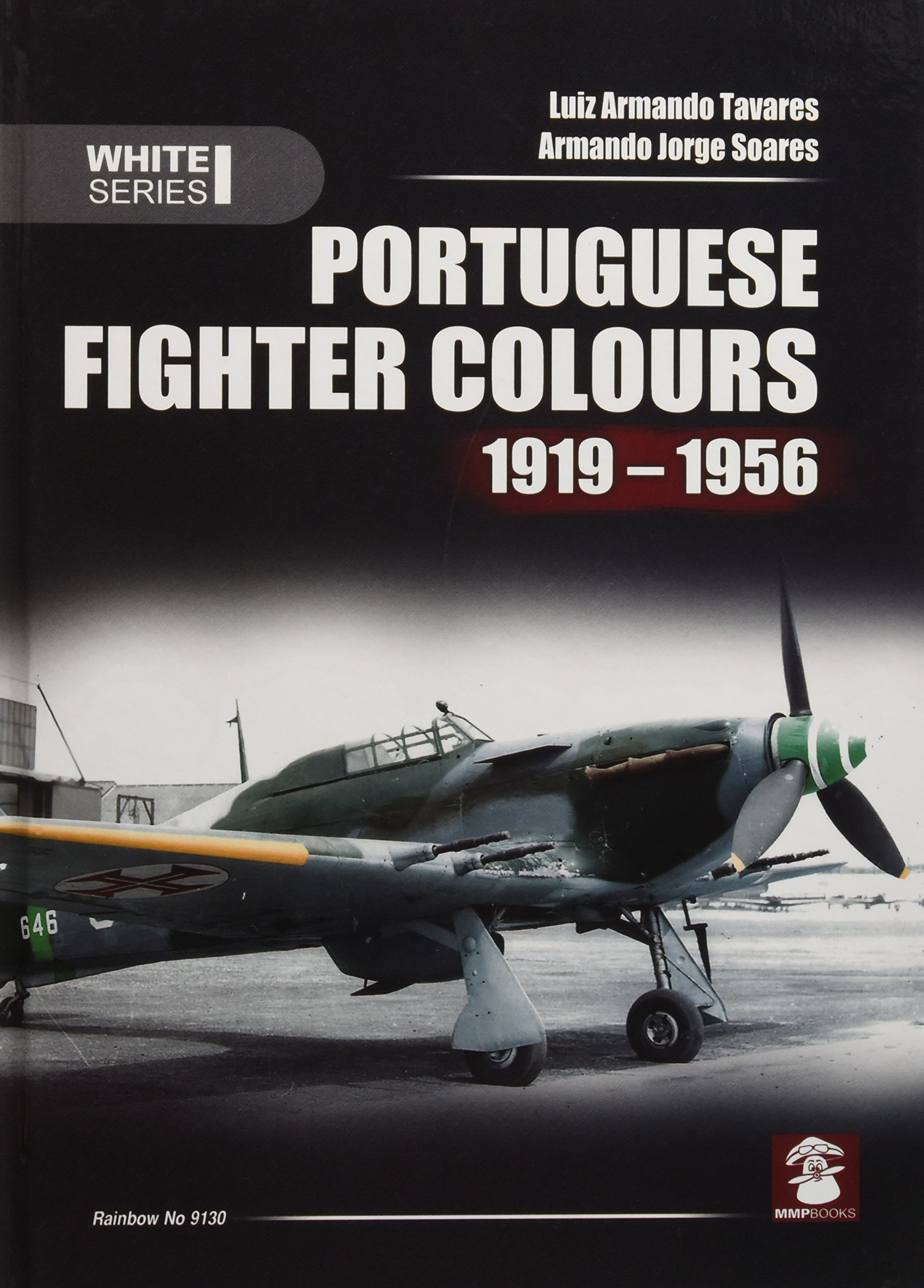Portuguese Fighter Colours 1919-1956: Piston-Engine Fighters: Luis