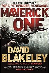 Maverick One: The True Story of a Para, Pathfinder, Renegade (English Edition) eBook Kindle