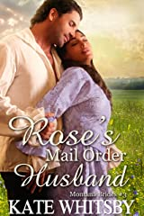 Rose's Mail Order Husband - A Clean Historical Mail Order Bride Story (Montana Brides Book 3) Kindle Edition