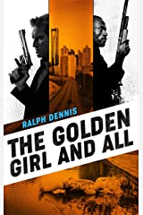 The Golden Girl and All (Hardman Book 3) Kindle Edition