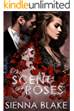 The Scent of Roses: A Mafia Romance (Dark Romeo Book 2)