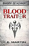Blood Traitor (Shadow Detachment)